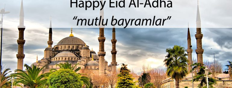 Happy Eid Al-Adha to you all! Mutlu Bayramlar…